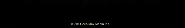 © 2014 ZeniMax Media Inc